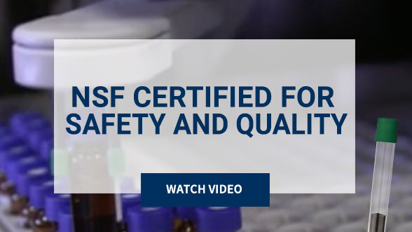 NSF Certified for Safety and Quality. Watch Video. Background image shows science lab.