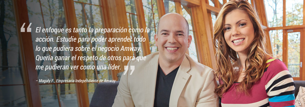 "Couple smiling. ""Focus is both preparation and action. I studied…to learn everything I could about the Amway business. I wanted to earn respect, so others would look to me as a leader.""– Magaly F., Amway Independent Business Owner"